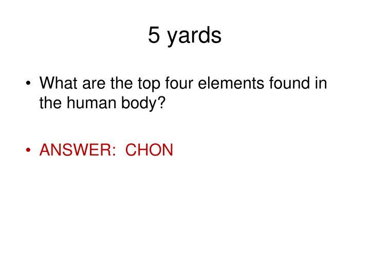 5 yards