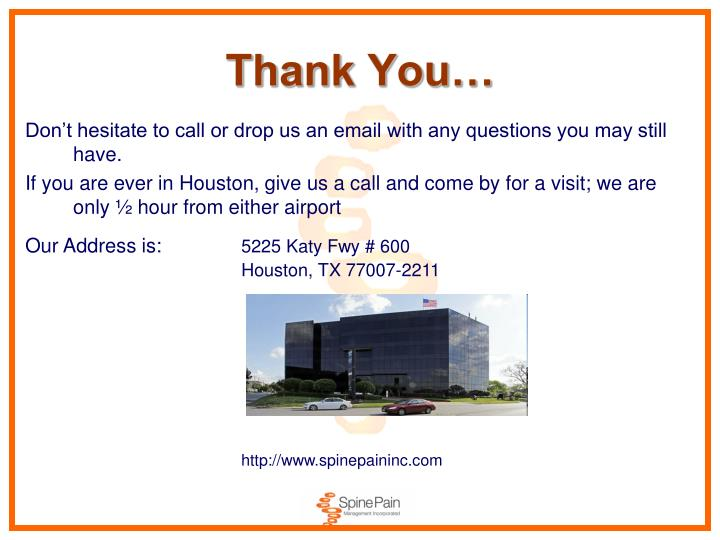 Don't hesitate to call or drop us an email with any questions you may still have.