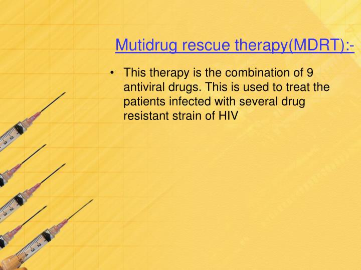 Mutidrug rescue therapy(MDRT):-