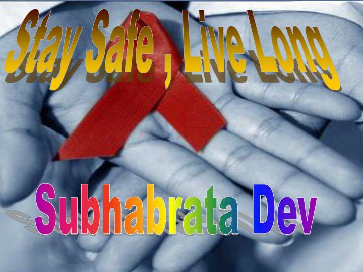 Stay Safe , Live Long