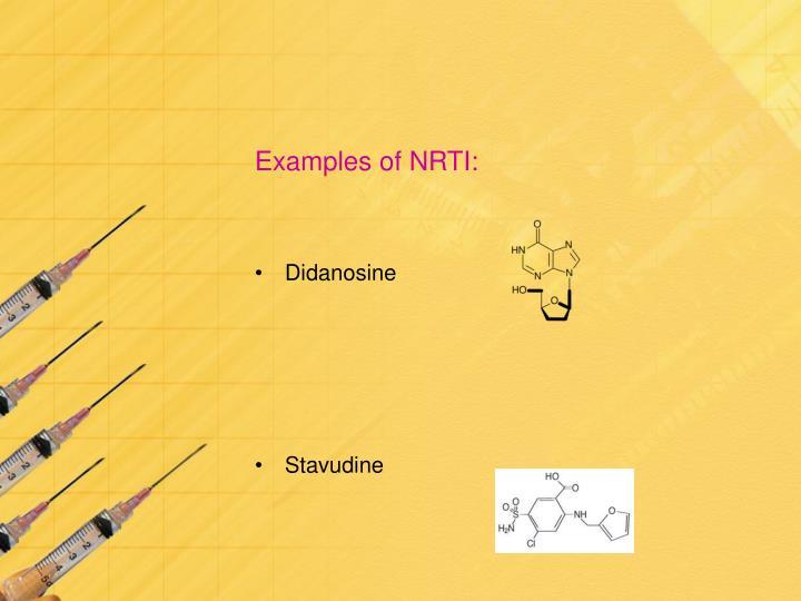 Examples of NRTI: