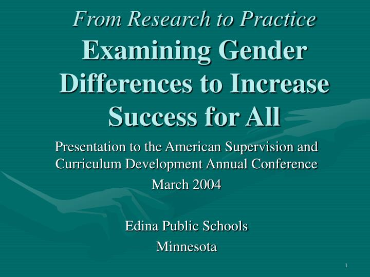 From research to practice examining gender differences to increase success for all