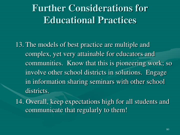 Further Considerations for Educational Practices