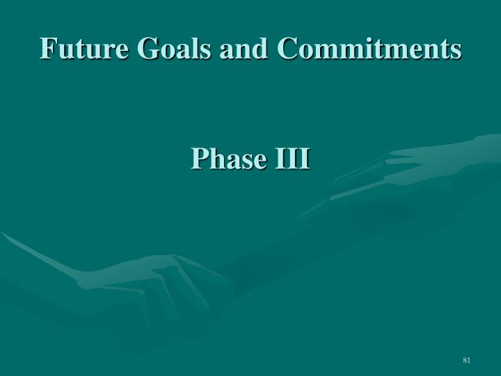 Future Goals and Commitments