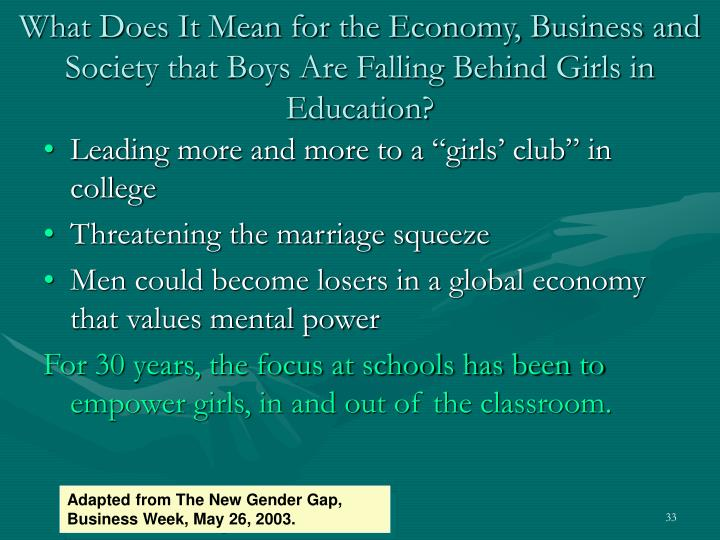 What Does It Mean for the Economy, Business and Society that Boys Are Falling Behind Girls in Education?