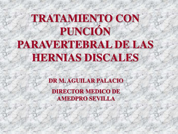 TRATAMIENTO CON PUNCIÓN PARAVERTEBRAL DE LAS HERNIAS DISCALES