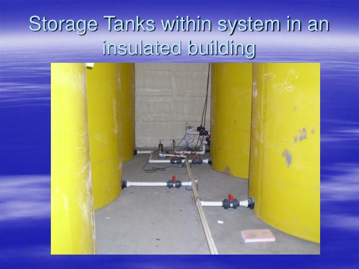 Storage Tanks within system in an insulated building
