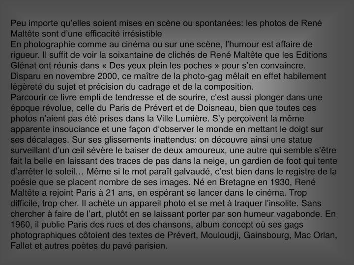 Peu importe qu'elles soient mises en scène ou spontanées: les photos de René Maltête sont d'une efficacité irrésistible