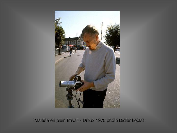 Maltête en plein travail - Dreux 1975 photo Didier Leplat