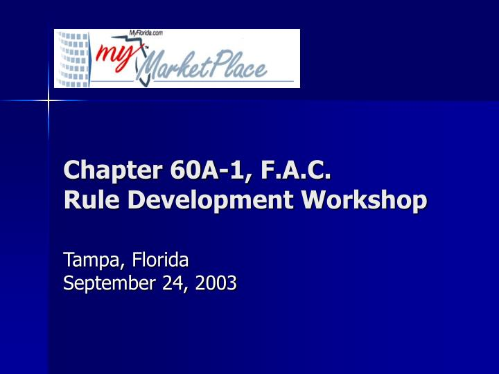 Chapter 60a 1 f a c rule development workshop