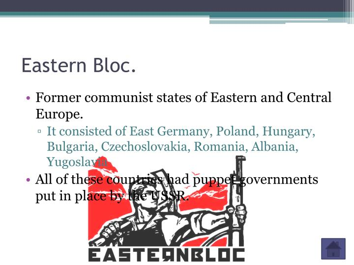 Eastern Bloc.