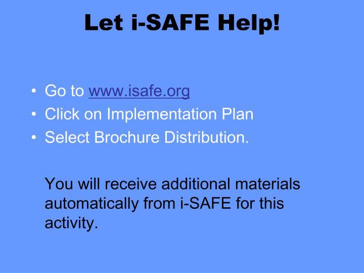 Let i-SAFE Help!