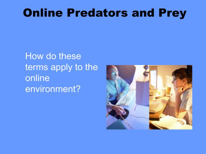 Online Predators and Prey