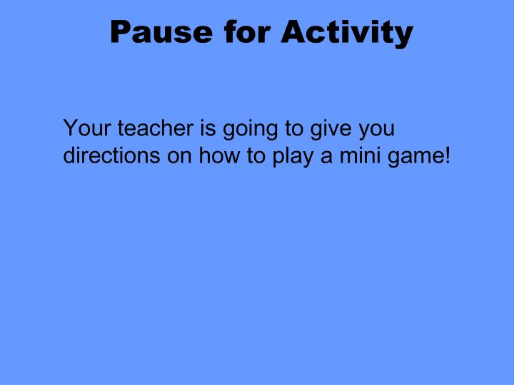 Pause for Activity