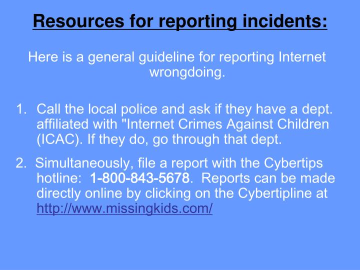 Resources for reporting incidents: