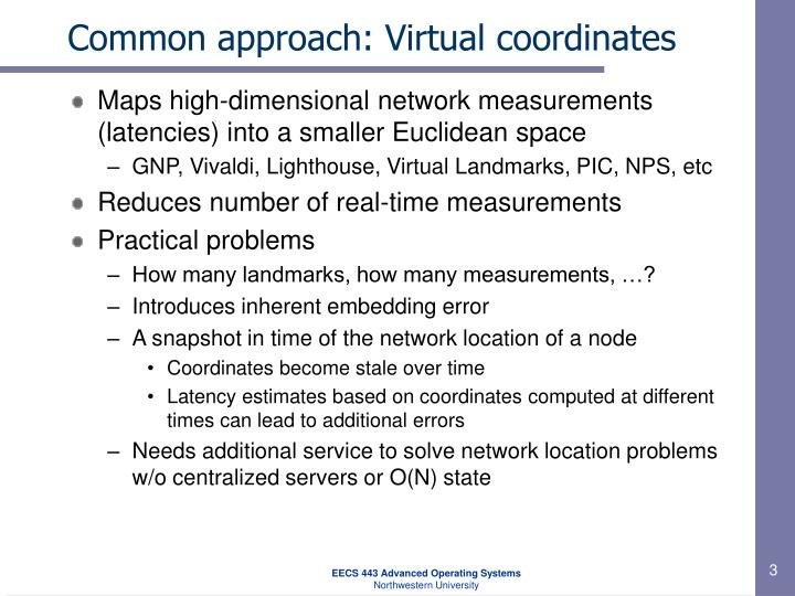 Common approach: Virtual coordinates