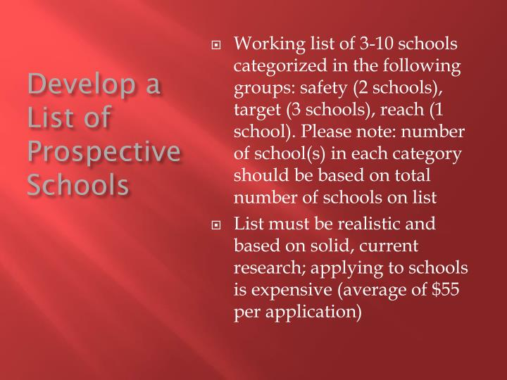 Develop a list of prospective schools