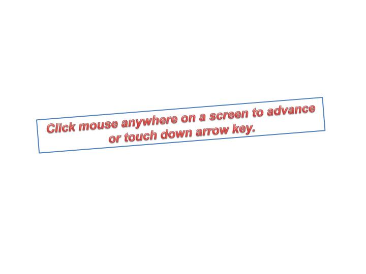 Click mouse anywhere on a screen to advance