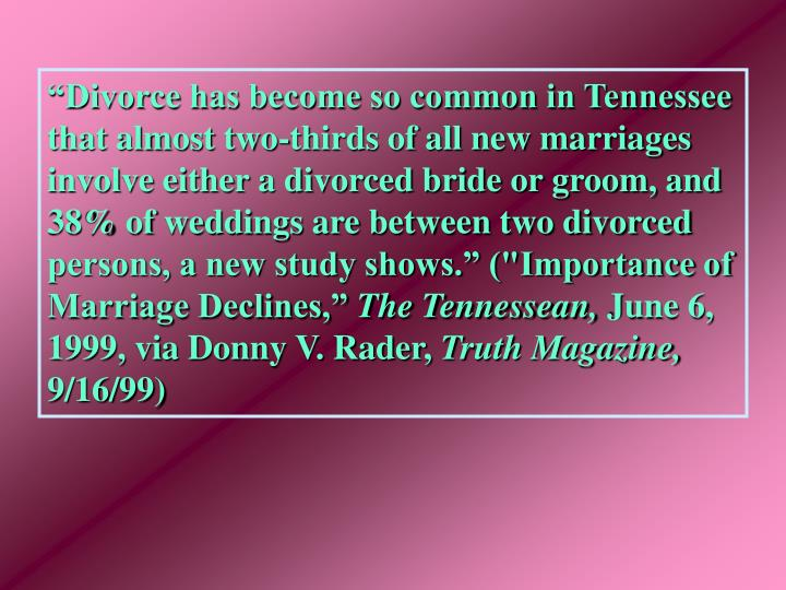 """Divorce has become so common in Tennessee that almost two-thirds of all new marriages involve eit..."