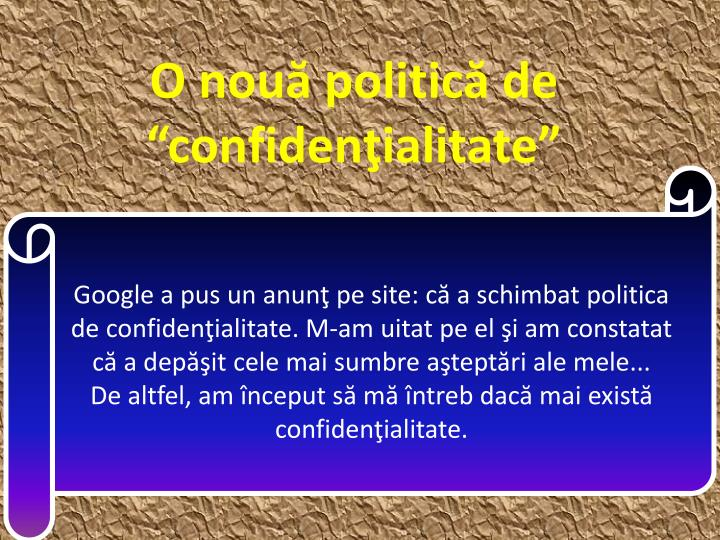"""O nouă politică de """"confidenţialitate"""""""