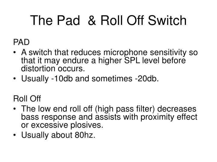 The Pad  & Roll Off Switch