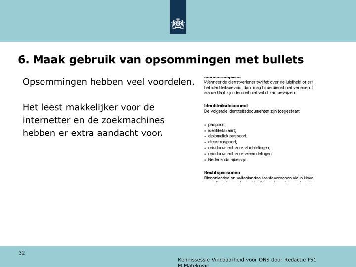 6. Maak gebruik van opsommingen met bullets