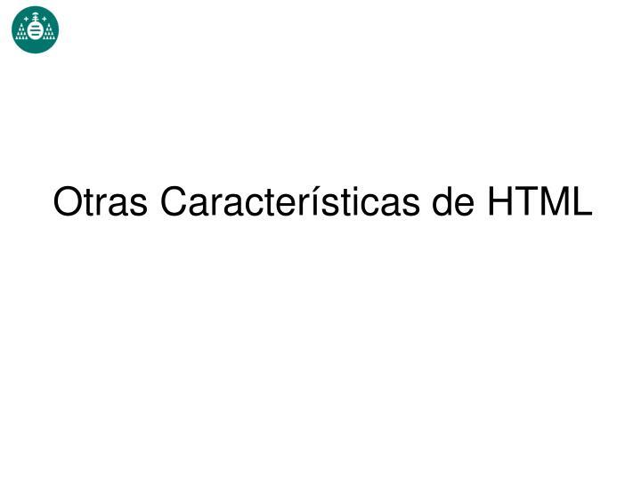 Otras Características de HTML