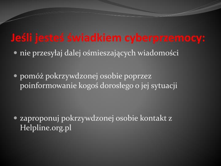 Jeśli jesteś świadkiem cyberprzemocy: