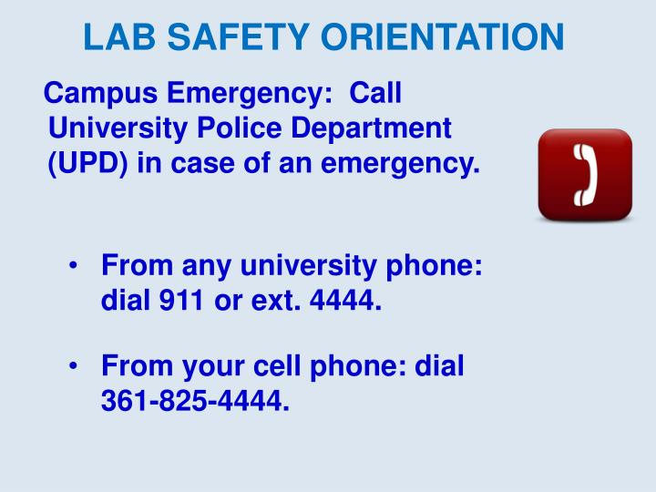 Campus Emergency:  Call University Police Department (UPD) in case of an emergency.