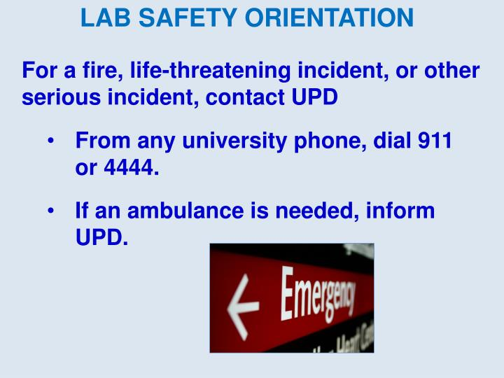 For a fire, life-threatening incident, or other serious incident, contact UPD