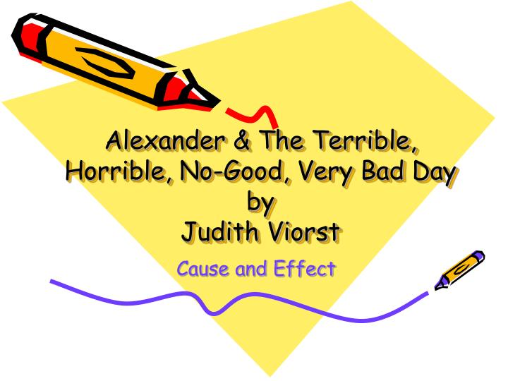 Alexander the terrible horrible no good very bad day by judith viorst