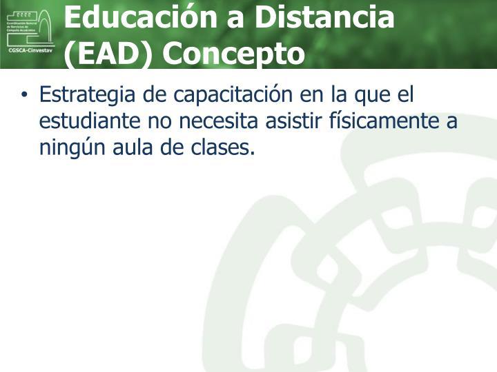 Educación a Distancia (EAD) Concepto