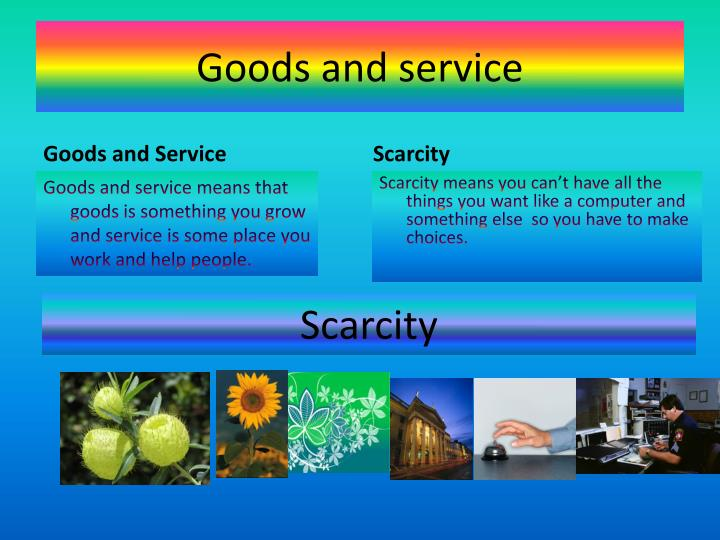 Goods and service