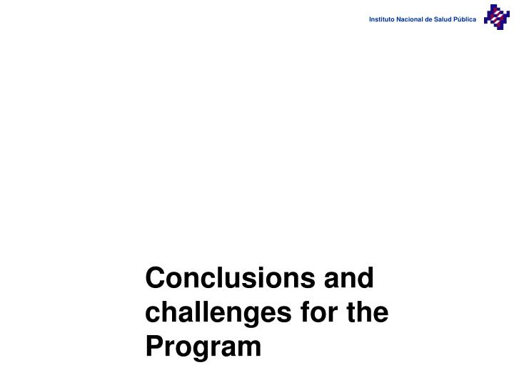 Conclusions and challenges for the Program
