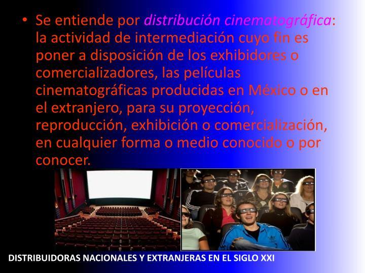 Distribuidoras nacionales y extranjeras en el siglo XXI