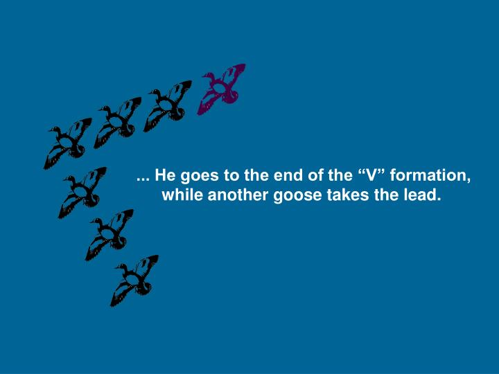 "... He goes to the end of the ""V"" formation,"