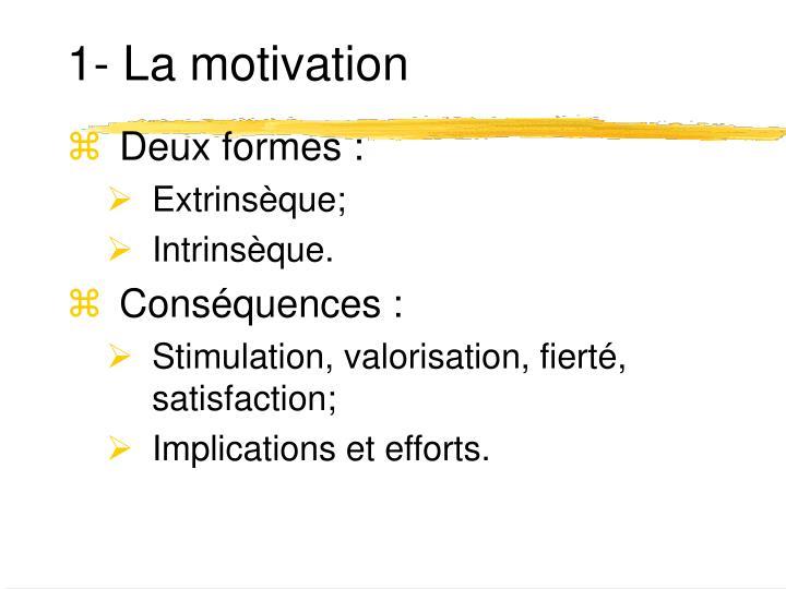 1- La motivation