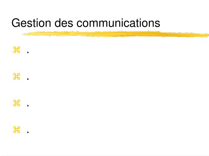Gestion des communications