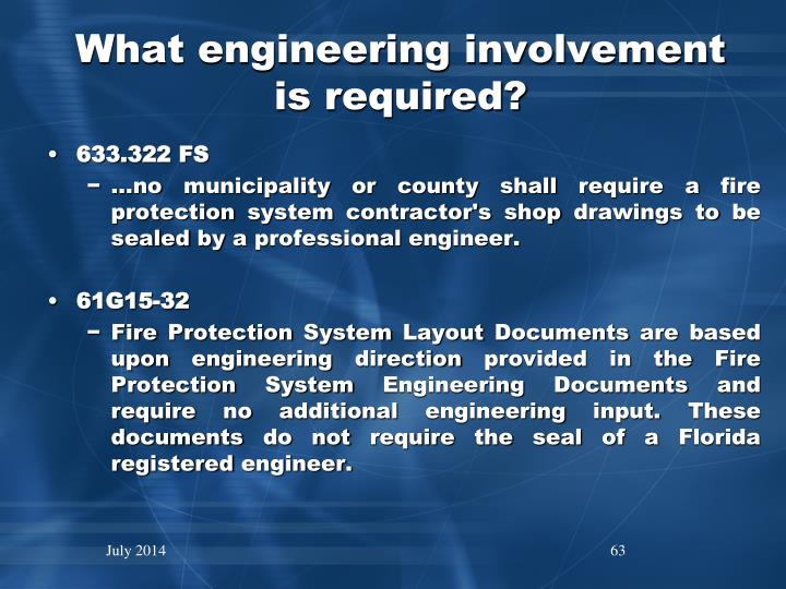 What engineering involvement is required?