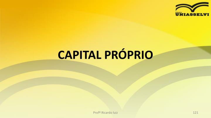 CAPITAL PRPRIO