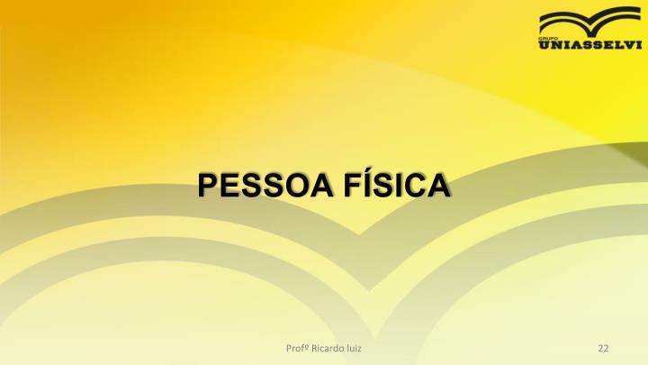 PESSOA FSICA
