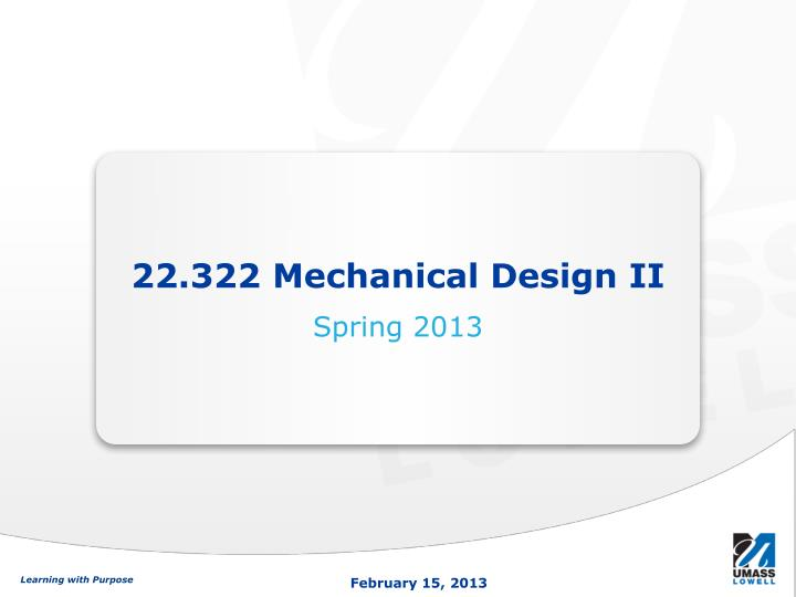 22 322 mechanical design ii