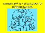 father s day is a special day to honour fathers