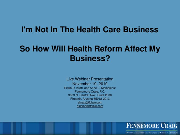 I m not in the health care business so how will health reform affect my business