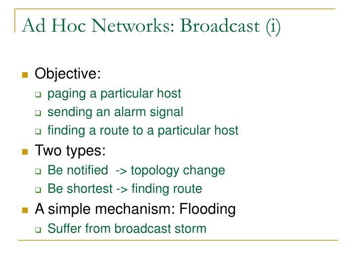 Ad Hoc Networks: Broadcast (i)