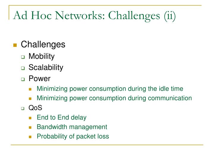Ad Hoc Networks: Challenges (ii)