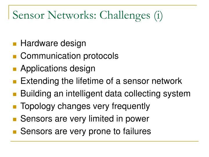 Sensor Networks: Challenges (i)