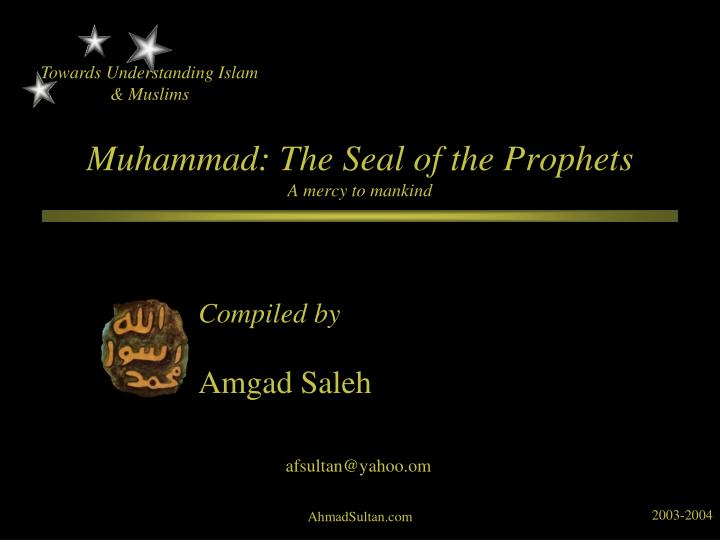 Muhammad the seal of the prophets a mercy to mankind