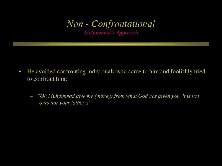 Non - Confrontational