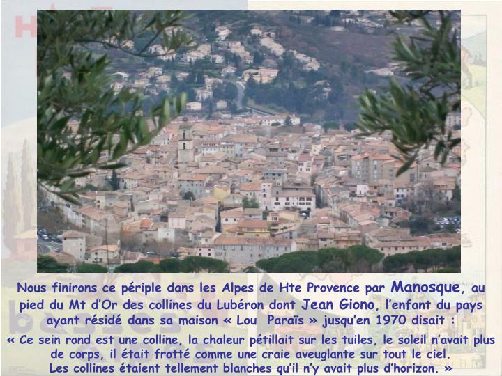 Nous finirons ce périple dans les Alpes de Hte Provence par